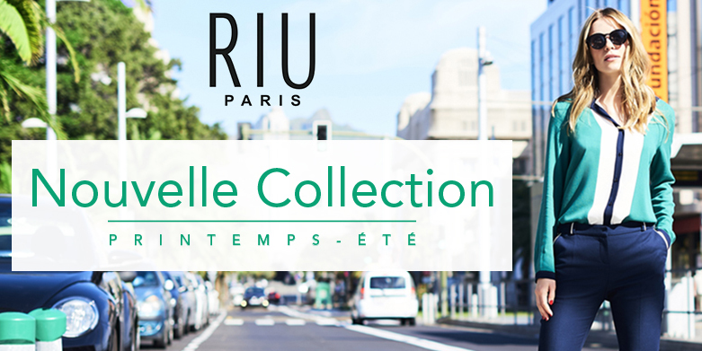 [VIDEO] Nouvelle collection Printemps 2017 RIU Paris